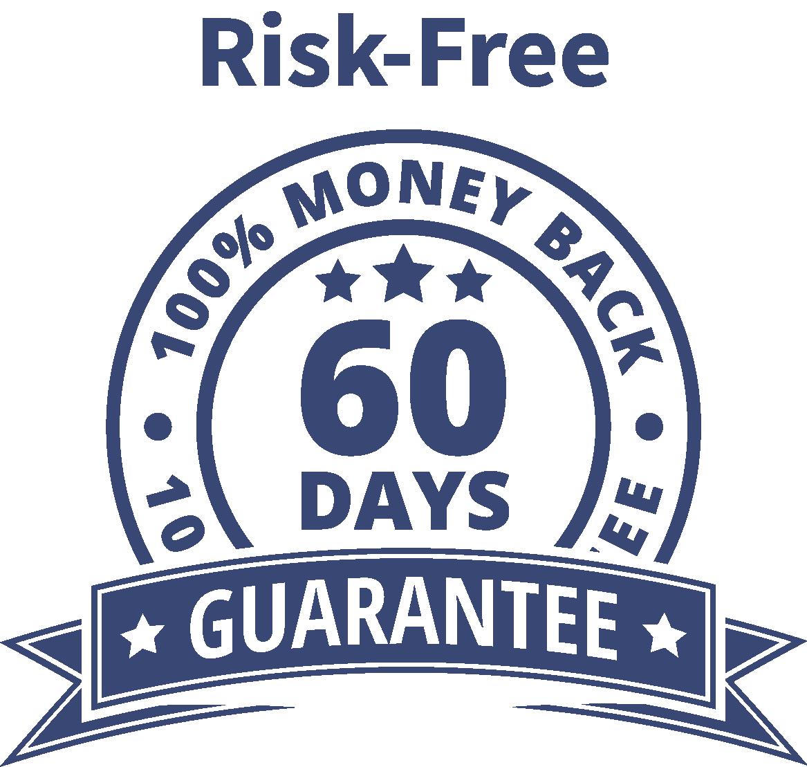 60 Days Money Back Guarantee Risk Free